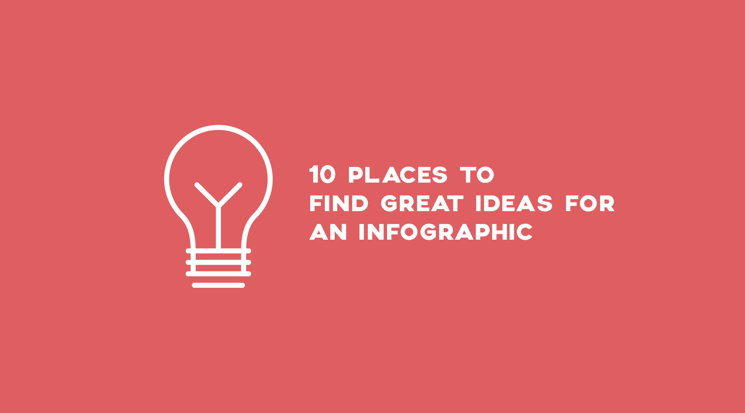 10 Places to Find Great Ideas for an Infographic.png
