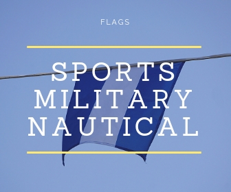 Military and International Pride   Nylon, sewn throughout with double-stiched seams in approved colors. Special occasion, marketing banners, and novelty boat flags, and horizontal message flags available customized with your own text or logo.  Click here for complete options.