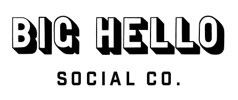 "Brand logotype reading ""Big Hello Social Co."" in a bold, black font."