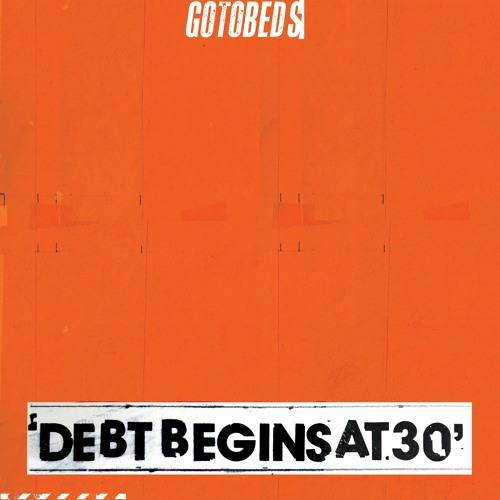 gotobeds-debtbeginsat30.jpg