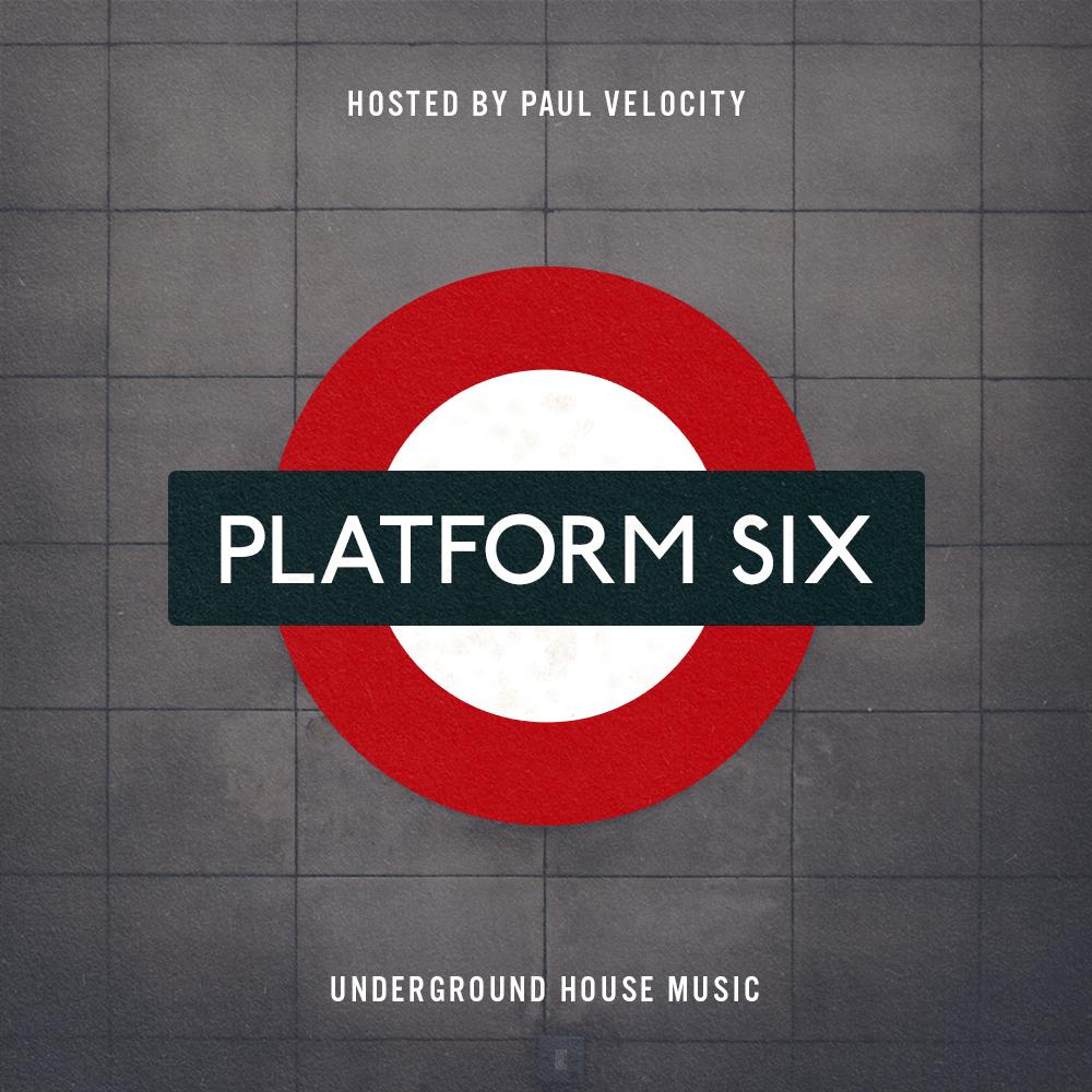 10-11pm PT - Platform SixPaul VelocityUnderground house music from around the world
