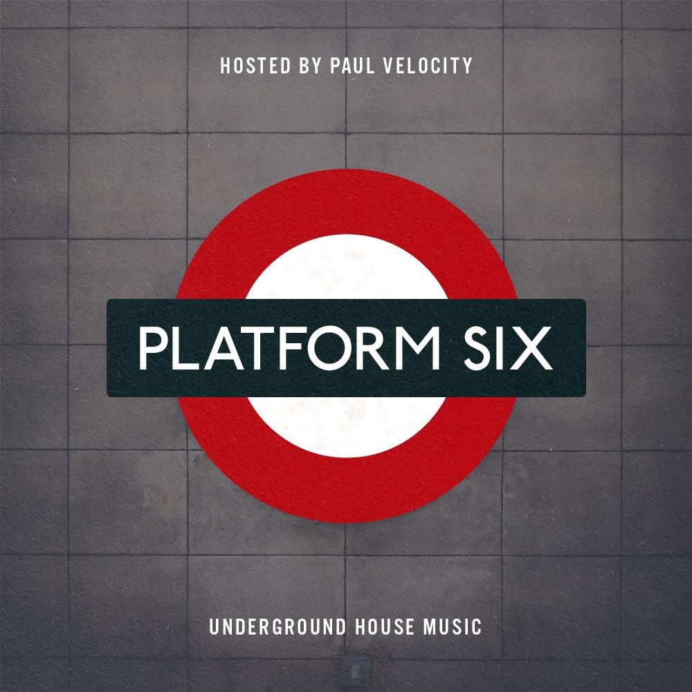Tonight:Platform Six - Underground house music from Paul Velocity Saturday nights, 10-11pm PT.
