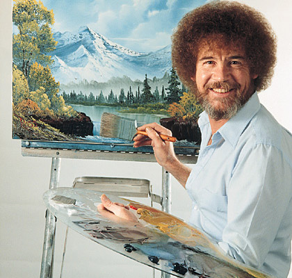 Whenever you are painting, try to be like Bob Ross. Bob had it all figured out!
