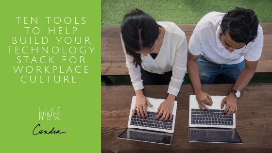 Ten Tools To Help Build Your Technology Stack for Workplace Culture