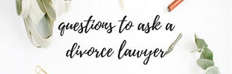 Questions_To_Ask_A_Divorce_Lawyer