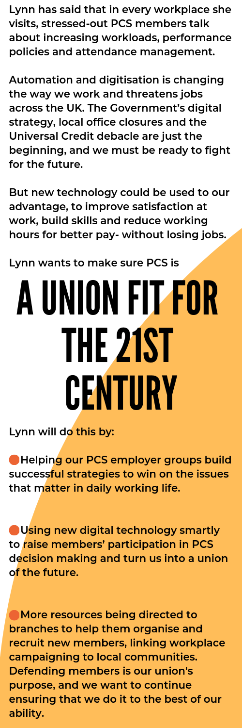 Lynn is the leading voice in this election for our National Pay Campaign. When us PCS members stick together, and vote yes in the industrial action ballot, we will show the government our strength and force them  (2).png