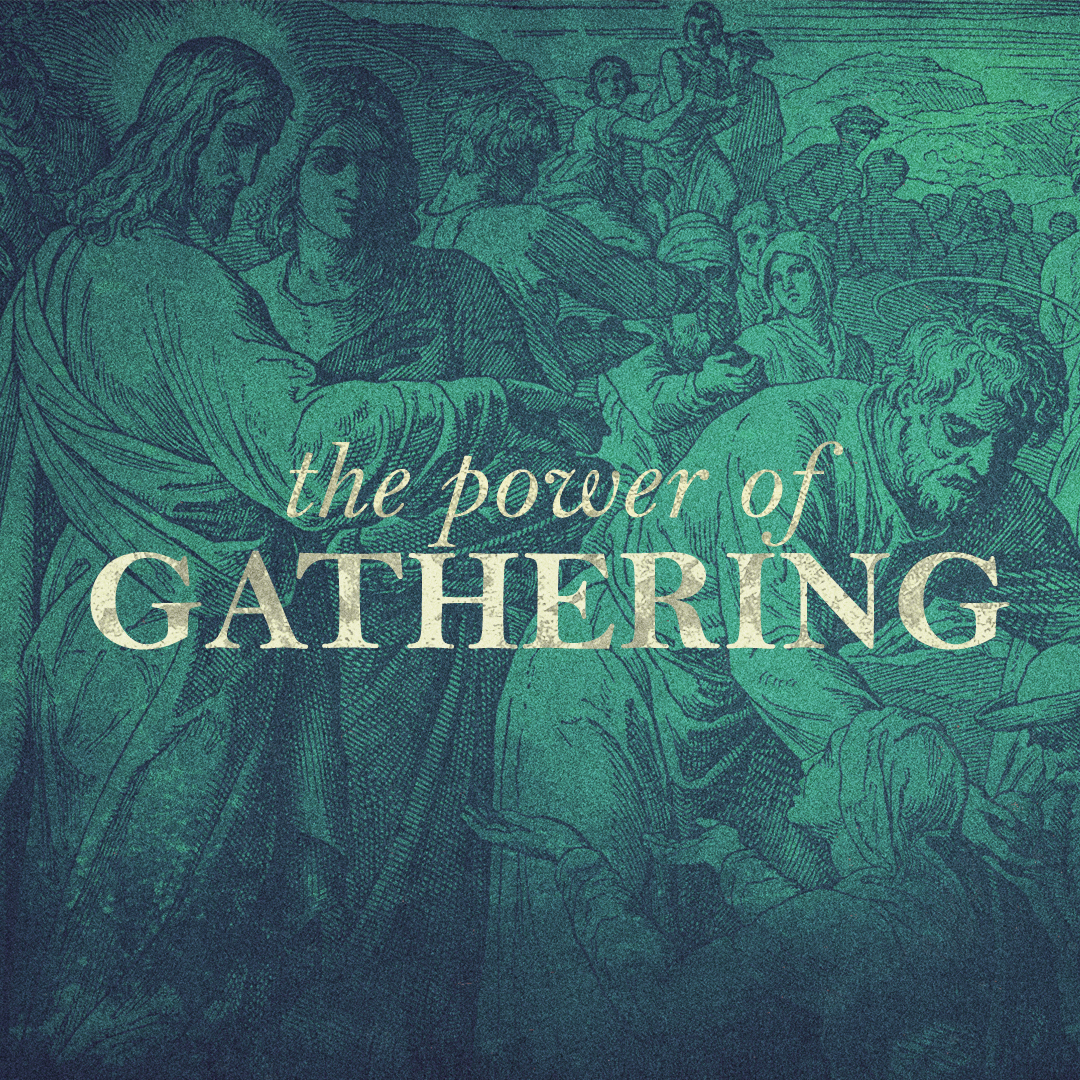 The Power of Gathering