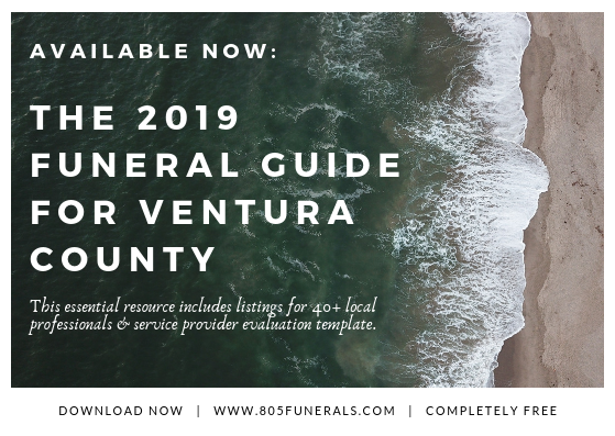 local resource - Download your free copy of the 2019 Funeral Guide for Ventura County with listings for 40+ professional service providers.