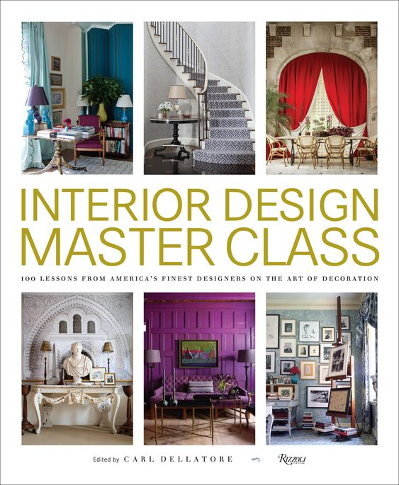 Carl Dellatore: Interior Design Master Class