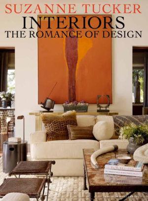 Suzanne Tucker: INTERIORS, The Romance of Design