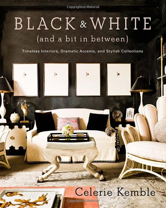 Celerie Kemble: Black and White (and a bit in between)
