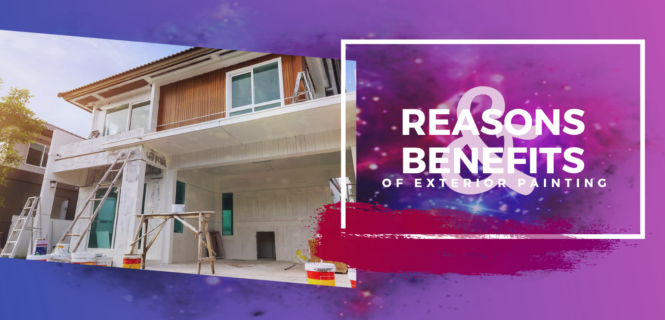 Why you need to re-paint your home? What's the benefit of having a new exterior paint?