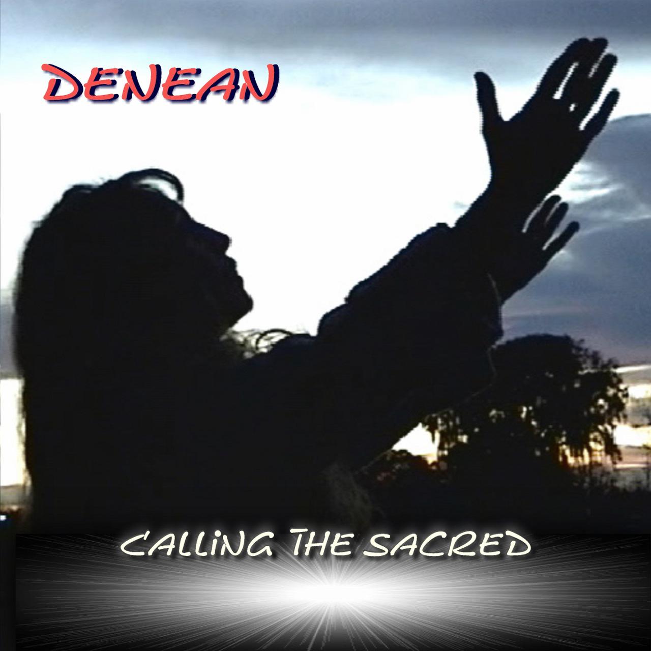 Calling the Sacred - Denean