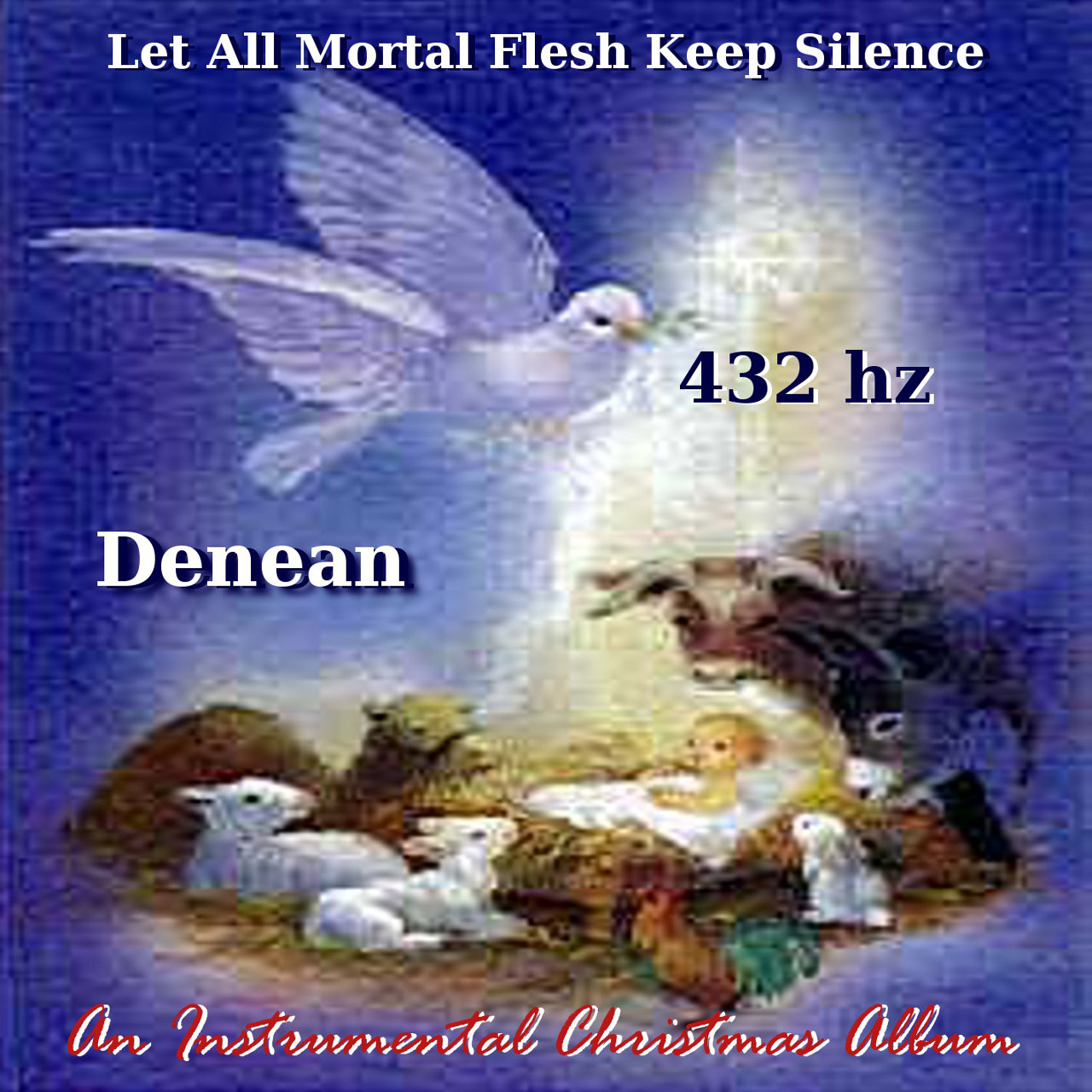 Let All Mortal Flesh Keep Silence - Denean