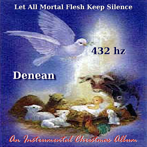 Let All Mortal Flesh Keep Silence-Denean