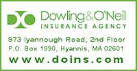 - Dowling & O'Neil Insurance AgencyAttn: Rob Miller973 Iyannough Road, 2nd FloorP.O. Box 1990Hyannis, MA 02601508-775-1620 x237www.doins.com