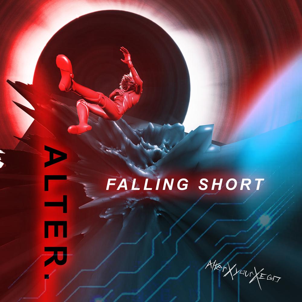 FALLING SHORT - Single / Alterxyourxego