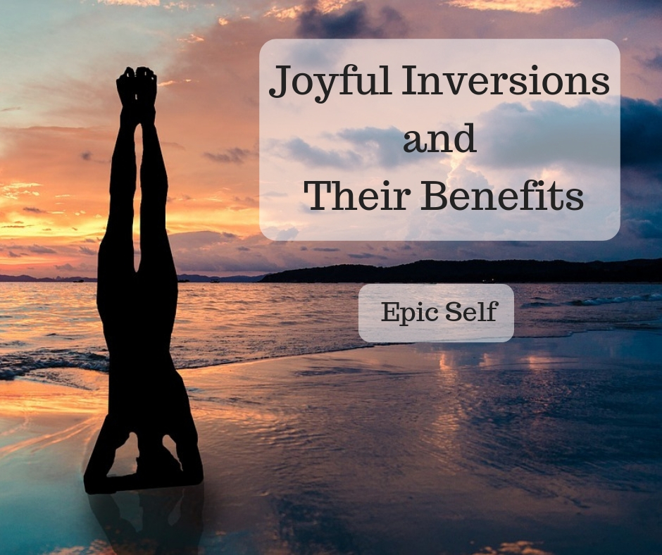 Joyful Inversions and Their Benefits