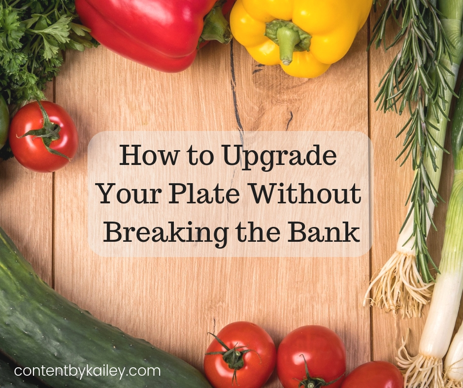 How to Upgrade Your Plate Without Breaking the Bank (2).jpg