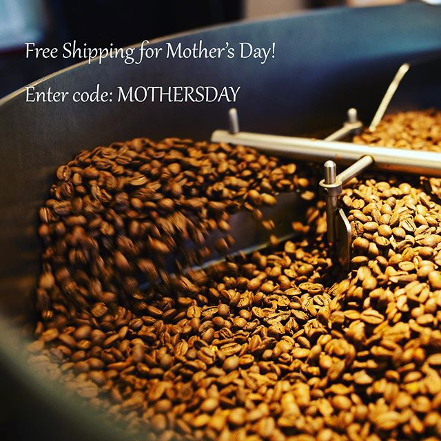 Order coffee by tomorrow and receive it before Mother's Day! Free shipping with code: MOTHERSDAY