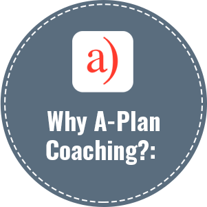 Why A-Plan Coaching? - Over 100 years of combined experience on our leadership teamA smartphone app that supports the entire coaching processExperienced coaches who have worked with organizations including Facebook, Gap, Google, Kaiser Permanente, LinkedIn, Salesforce, SAP and Sutter Health among many othersAbility to measure client progress through tracking effectiveness and levels of engagement and growthOngoing assessment of the coaching program to support program goals and real-time client issuesTechnology-supported efficiencies enable us to offer a superior service at a lower cost relative to industry standards