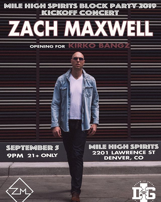 """I'm extremely excited to announce that on Thursday 9/5 I'll be onstage again performing for the Mile High Spirits Block Party 2019 Kick Off and opening up for Kirko Bangz! (This show will sell out so PRE-SALE TICKETS ONLY) As those who have seen me live know, I never play the same set twice so this set will be chock full of surprises, as well as some more debuts of new material that will be on my upcoming EP, """"Kill the Kingdom."""" Thanks to @dreamisgrindproductions And @dreamisgrind for rockin' with me on this one. 🤟🏼🤟🏼🤟🏼 . . . . . #Music #Denver #DenverMusic #LiveMusic #Music #MileHighSpirits #KirkoBangz #Drake #GoodMusic #singer #rnb #soul #soulmusic #hiphop #Vocalist #Performer #Guitar #Guitarist #GuitarPlayer #Dance #Dancer #dancersofinstagram #LivePerformance #Colorado #LiveMusicColorado #Producer #Production #ZachMaxwell #blockparty"""