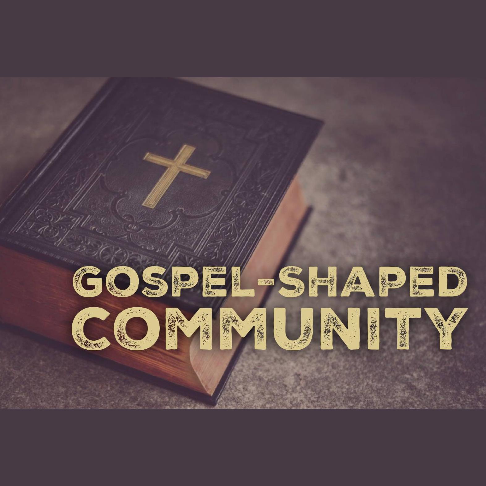 Gospel-Shaped Community