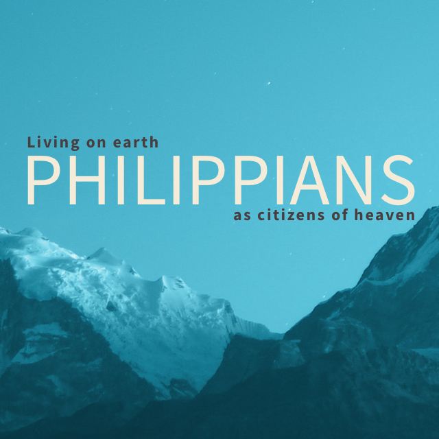 Philippians: Living on earth as citizens of heaven