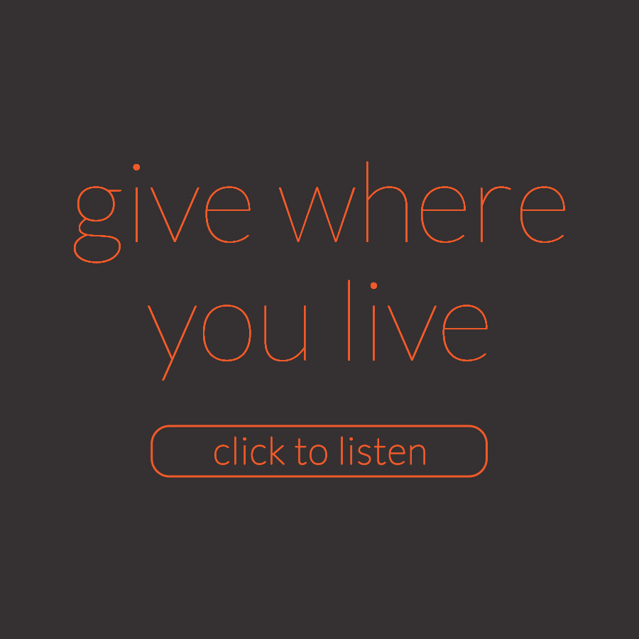Listen | Series | Give Where You Live.jpg