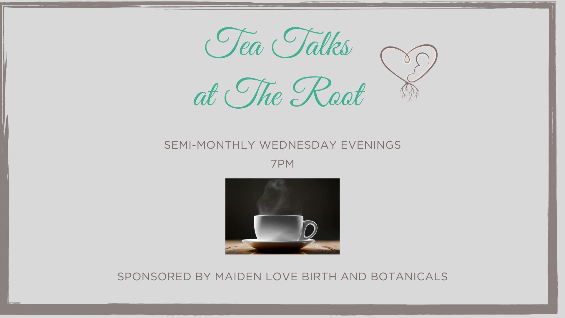 Copy of Copy of Tea Talks at The Root.png