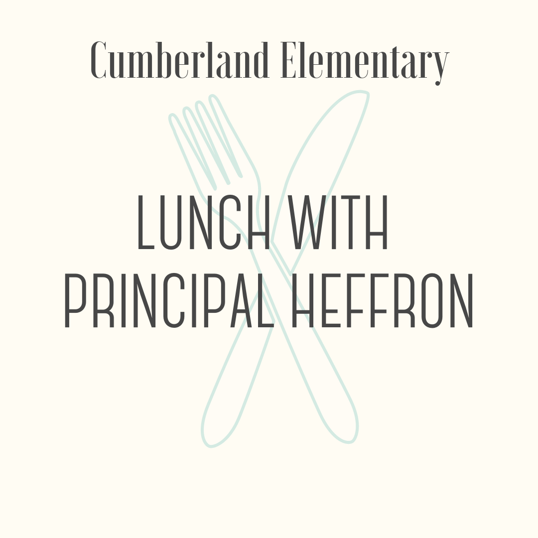 Lunch with Principal Heffron! - Lunch with the Principal and two friends (we'll order from City Market) and a one-hour building tour/classroom walk-thoughs. Prize valid through the 2019-2020 school year.