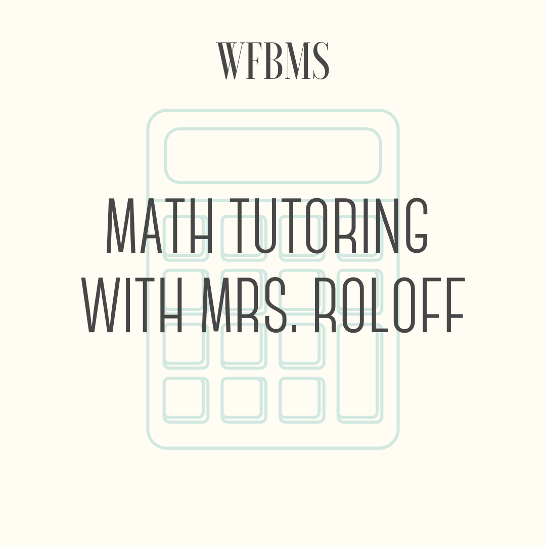 Math Tutoring with Mrs. Roloff - One free hour of math tutoring (Middle School math or Algebra). Expires at the end of the 2019-2020 school year.