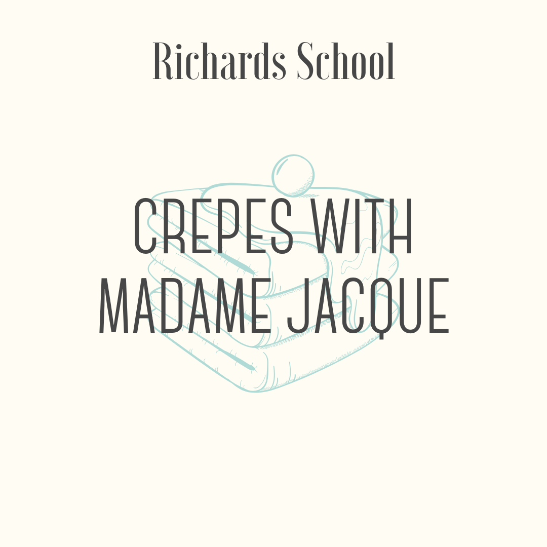 Make Crepes with Madame Jacque! - Crepe making party! Come and join Mme. Jacque in learning how to make crepes. You, and three other students, can come join in the fun of making crepes. Of course, we will have to sample our hard work. Bon appetit!