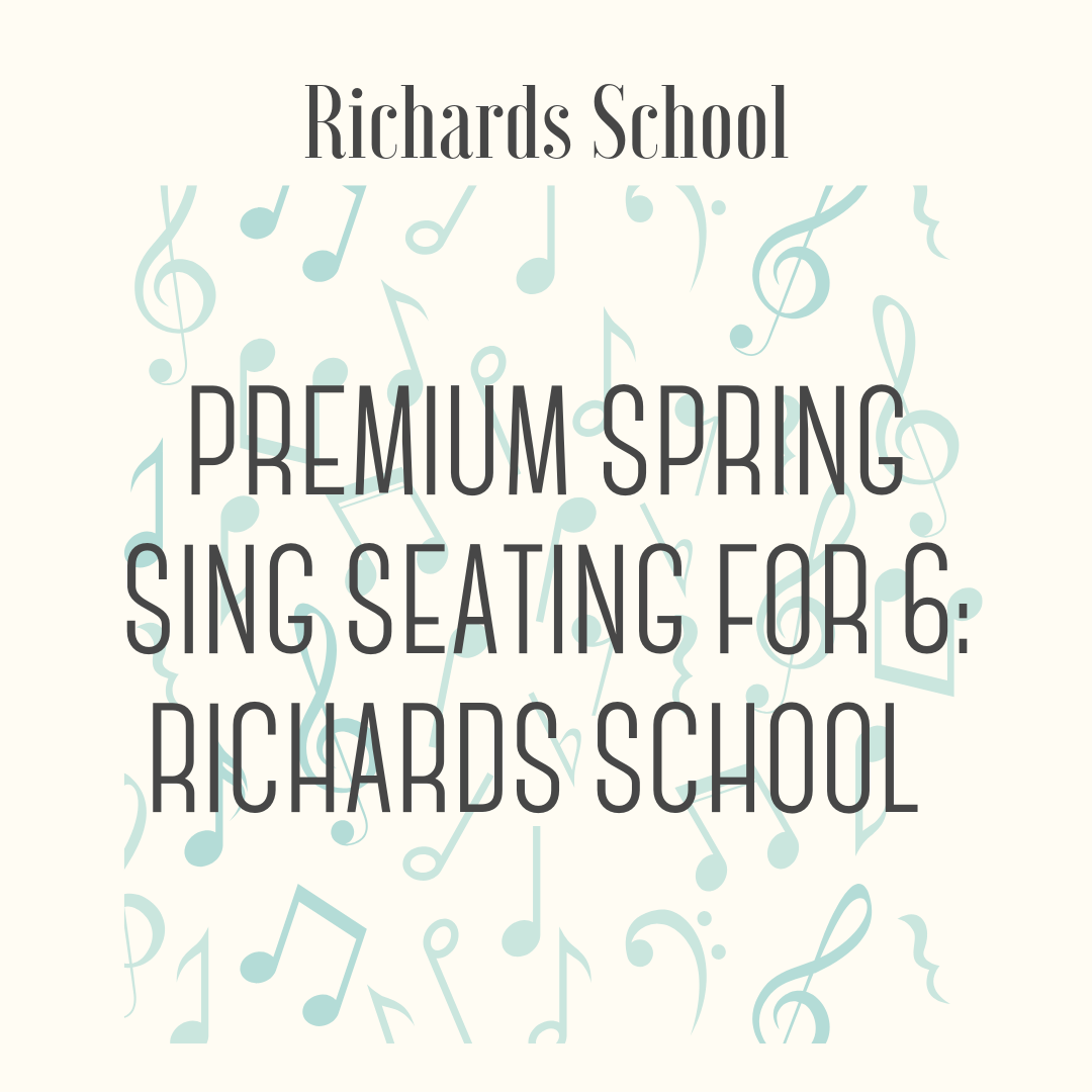 Premium Richards School Spring Sing Seating for 6 - Six reserved front row seats to the 2020 Richards Spring Sing performance! Good for the AM and PM performances, or a combination of the two.