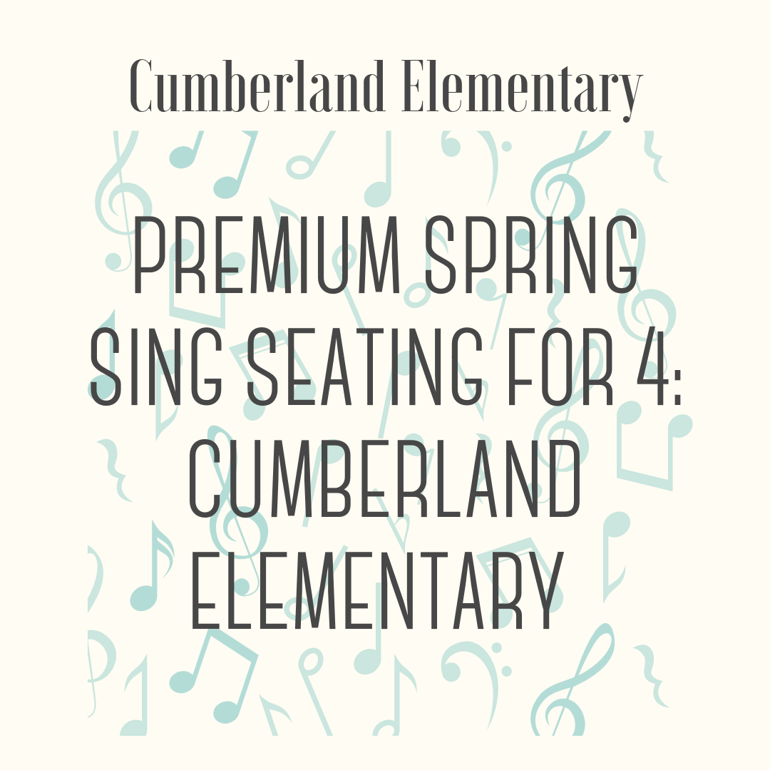 Premium Seating for 4 for Cumberland's Spring Sing - Best Seats in the House for the Best Concert of the Year! SHADED coverage and 4 reserved seats for Cumberland's Spring Sing. Waters and snacks to be provided. No need to camp out an hour early for the performance!May 31 at 1:15 PM**If it rains, winner may choose 4 reserved seats for the AM (9:30) or PM (1:15) indoor performance** Expiration date: May 31, 2019