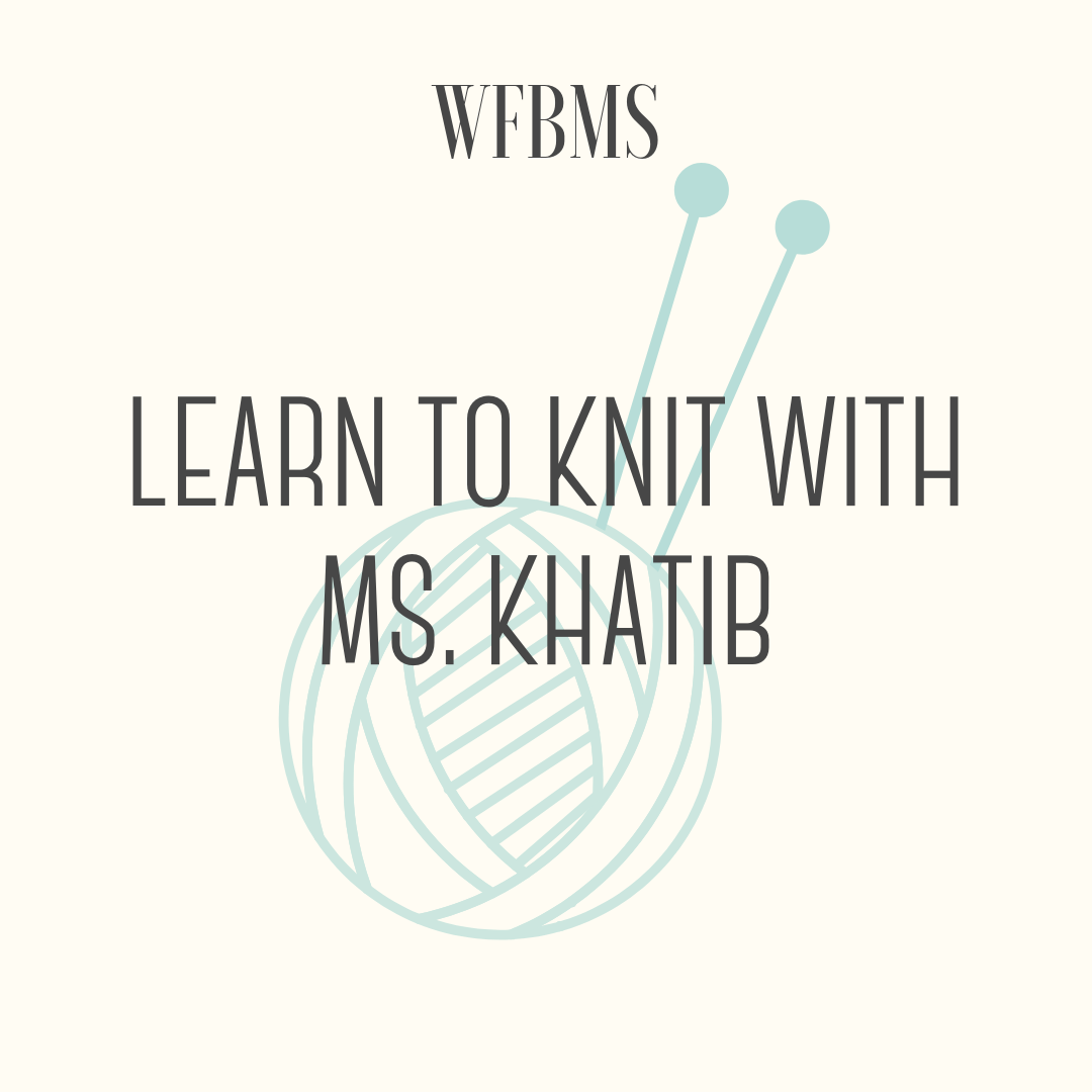 Learn to Knit with Ms. Khatib! - I am donating a free beginner knitting lesson! The lesson includes needles, yarn, a beginner knitting book, and a half hour lesson. Everything you need to know to knit your own scarf.Middle School winners will meet with Ms. Khatib over lunch. If the winner is not a MS student, Ms. Khatib will arrange a time to meet outside of school hours. Prize must redeemed prior to the end of the 2018-2019 school year.