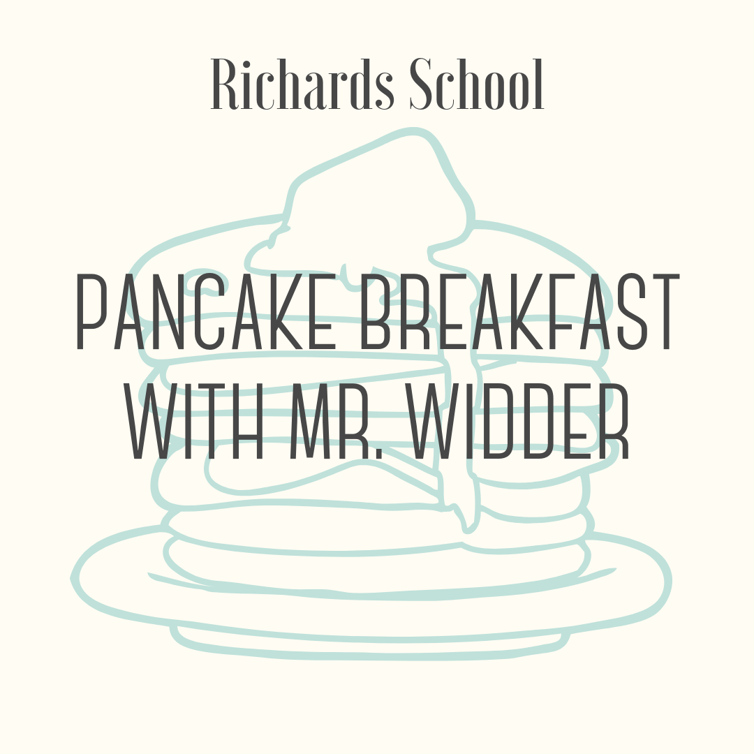 Pancake Breakfast with Mr. Widder - Why not start off the Richards School Day on the right foot with a pancake breakfast cooked by Mr. Widder at Richards School! Breakfast will include homemade buttermilk pancakes and other menu items (such as eggs, meat, yogurt, milk, juice, and the like) as selected by the winning bidder for a group of up to eight students. Breakfast will be served in the Richards Great Hall at 7:30 am on a mutually agreed upon school day during the remainder of the 2018-2019 school year. Bid now to have your child and her/his friends enjoy this unique experience!This will be a nut-free breakfast but participants with food allergies should be aware that the ingredients used may not have been processed in a nut-free facility. Other food allergies will be accommodated as well. Date and menu to be mutually agreed upon by donor and winning bidder for a school day during the remainder of the 2018-2019 school year.