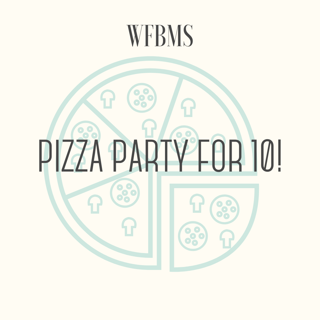 Pizza Party for 10! - The Middle School Special Education Team is hosting a pizza party for one lucky student and 9 friends!All attendees must be in the same grade, Pizza Party will take place during their lunch period.