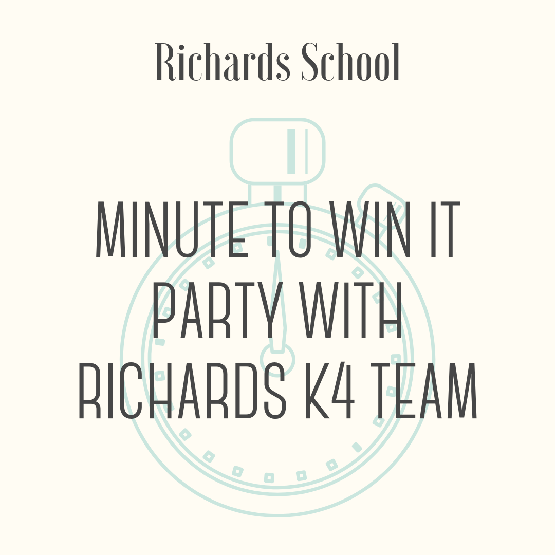 Minute to Win It Party with the Richards K4 Team! - Exciting Minute to Win It Challenge Party! Top five bidders will be able to bring a friend to compete in the Minute to Win It Challenge on Monday, June 3rd from 3:15-4:15 at Richards School in room 106.