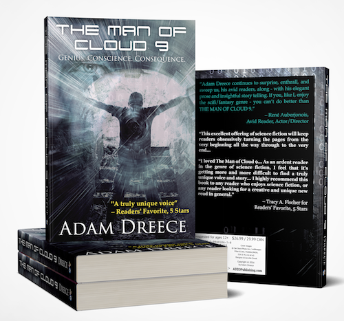 The Man of Cloud 9 - This science-fiction thriller takes you 70 years into the future, where a Silicon-Valley style genius believes the world made a huge mistake in banning nano-technology and will stop at nothing until he's proven right, or loses everything.