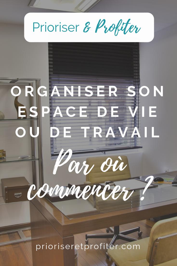 Organiser son espace de vie ou de travail Par où commencer.png