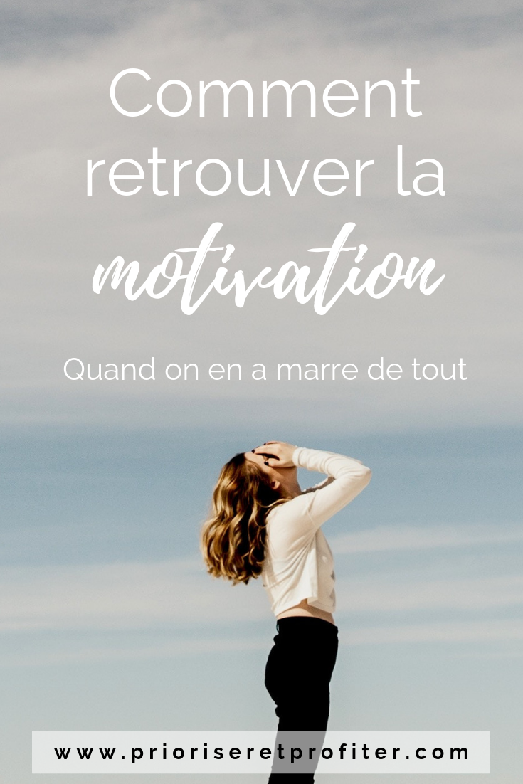 Comment retrouver la motivation quand on en a marre de tout.png