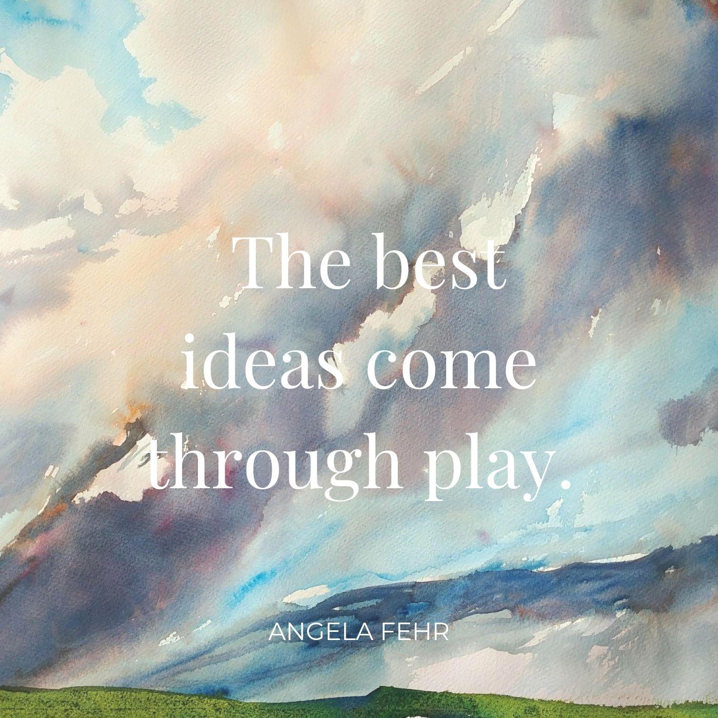the best ideas come through play.jpg