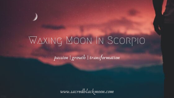 Waxing Moon In Scorpio