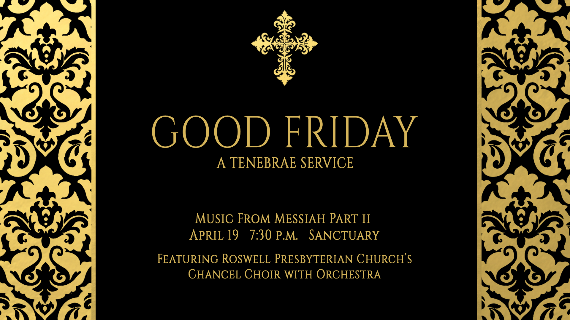 Good Friday  Friday, April 19  7:30 p.m. in the Sanctuary Tenebrae Service of Darkness  Childcare available with a reservation,  call the Church Office,  770-993-6316