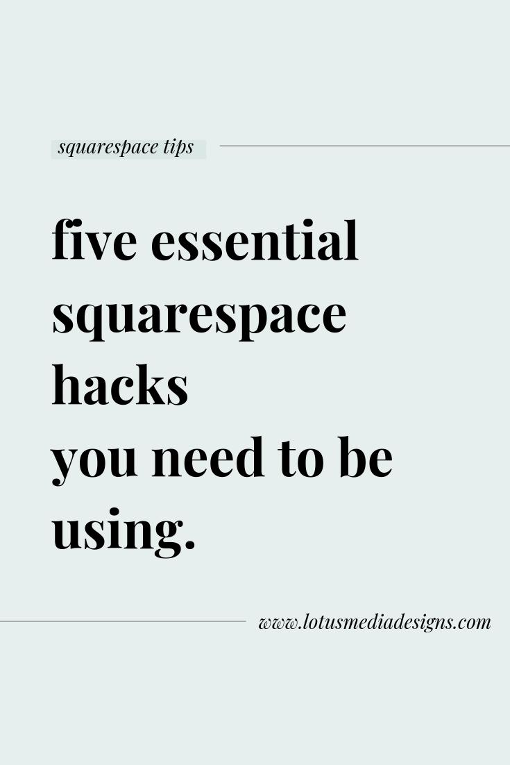 five hacks to use on squarespace www.lotusmediadesigns.com