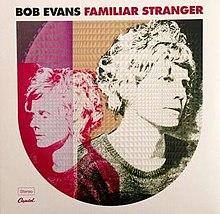 Bob Evans - Familiar Stranger (Capitol/EMI)