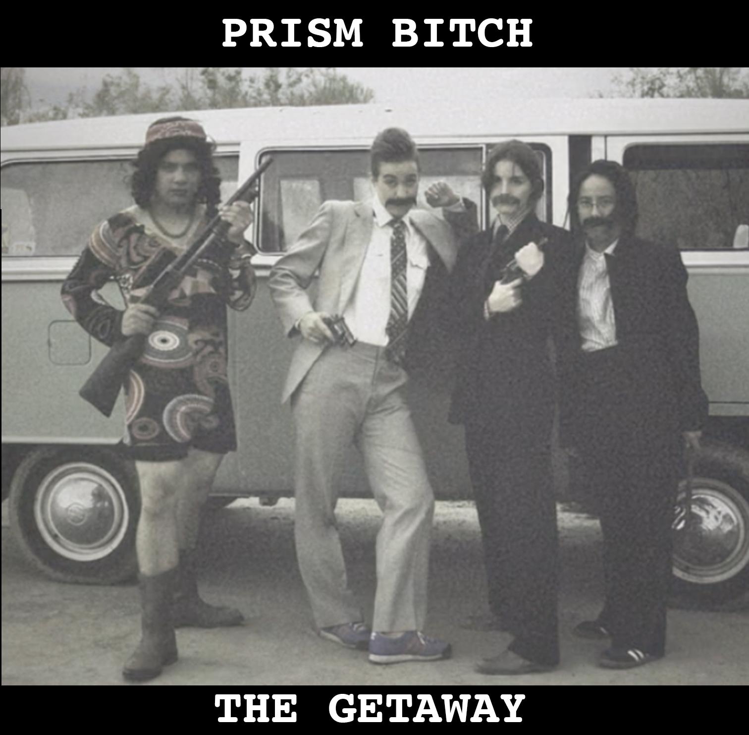 Prism Bitch - The Getaway