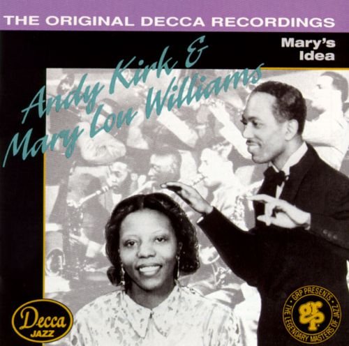 Mary's Idea -  Andy Kirk & Mary Lou Williams (GRP. 1936-1940)