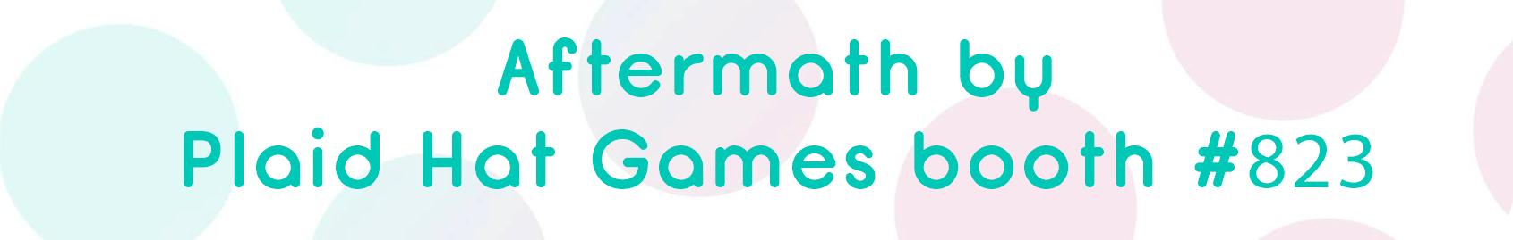 Aftermath by  Plaid Hat Games booth #823.png